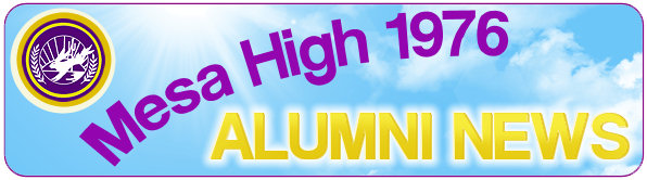 Mesa High 1976 Alumni News